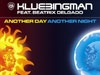 Видео клип: DJ Klubbingman ft. Beatrix Delgado - Another Day Another Night