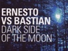 Видео клип: Ernesto vs Bastian - The Dark Side of the Moon